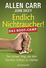 Endlich Nichtraucher! Das Boot-Camp: Der sichere Weg, mit dem Rauchen Schluss zu machen (German Edition)