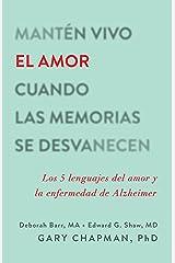Mantén vivo el amor cuando las memorias se desvanecen: Los 5 Lenguajes del Amor Y La Enfermedad de Alzheimer (Spanish Edition) Kindle Edition