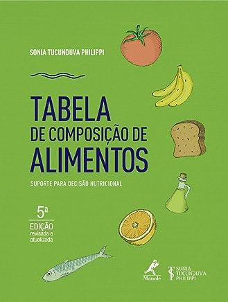 Tabela de composição de alimentos: Suporte para decisão nutricional