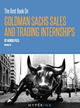 The 2012 Best Book On Goldman Sachs Sales And Trading Internships (By A Former GS S&T Intern) - NEW, EXPANDED edition!