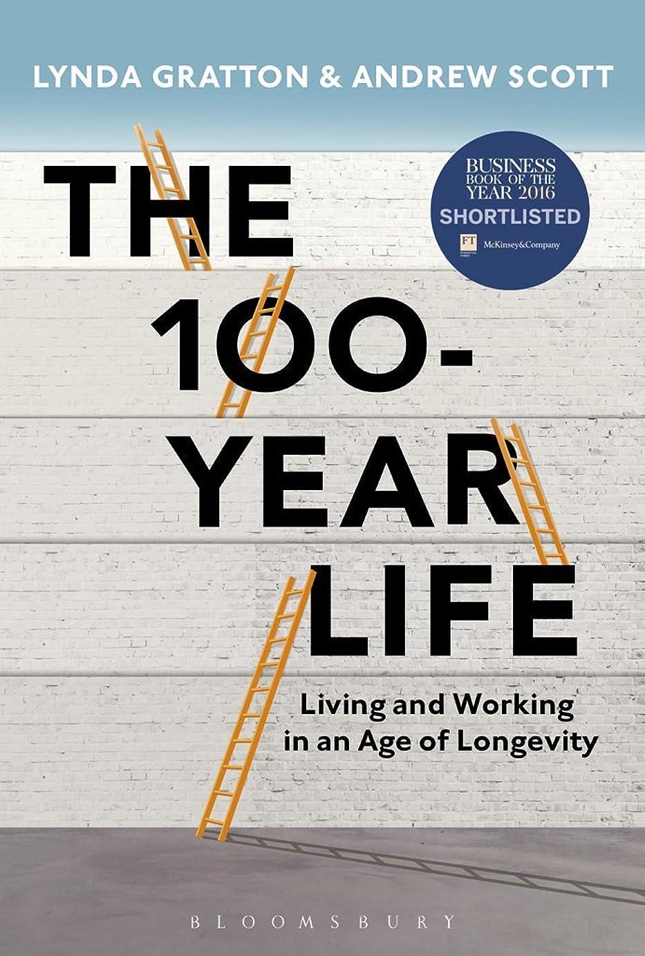 美的プレビスサイト舌The 100-Year Life: Living and Working in an Age of Longevity (English Edition)