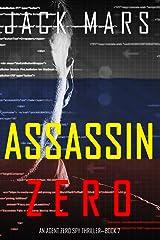 Assassin Zero (An Agent Zero Spy Thriller—Book #7) Kindle Edition