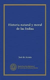 Historia natural y moral de las Indias (v.2) (Spanish Edition)