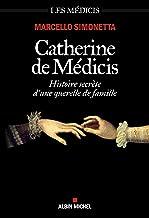 Livres Catherine de Médicis : Histoire secrète d'une querelle de famille PDF