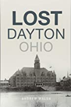 Lost Dayton, Ohio