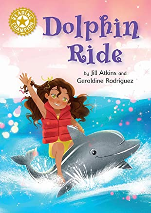 Dolphin Ride: Independent Reading Gold 9 (Reading Champion)