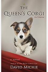 The Queen's Corgi: On Purpose Kindle Edition