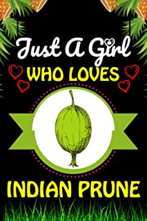 Just a Girl Who loves Indian Prune: Indian Prune Fruits Lover Blank Lined Composition Notebook Gift For Him, Girlfriend, G...