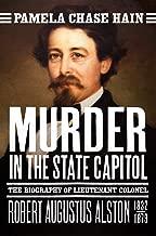 قتل في كابيتول بالولاية: السيرة الذاتية للالمقدم روبرت أوجوستوس ألستون (1832-1879)