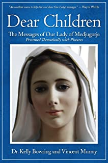 Dear Children: The Messages of Our Lady of Medjugorje: Presented Thematically with Pictures