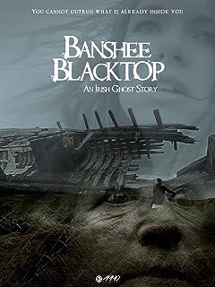 Banshee Blacktop: An Irish Ghost Story