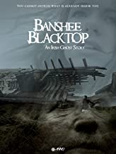 Banshee Blacktop: An Irish Ghost Story