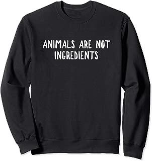 Animals Are Not Ingredients Sweatshirt