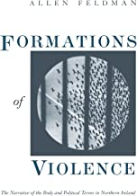 Formations of Violence: The Narrative of the Body and Political Terror in Northern Ireland