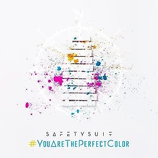 #Youaretheperfectcolor