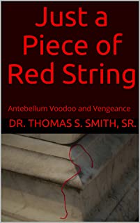 Just a Piece of Red String: Antebellum Voodoo and Vengeance