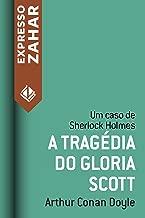 A tragédia do Gloria Scott: Um caso de Sherlock Holmes