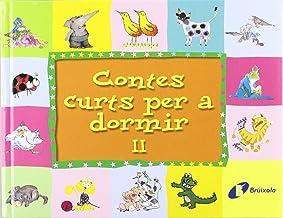 Contes curts per a dormir II (Catalá - A Partir De 3 Anys - Contes - Contes Curts)
