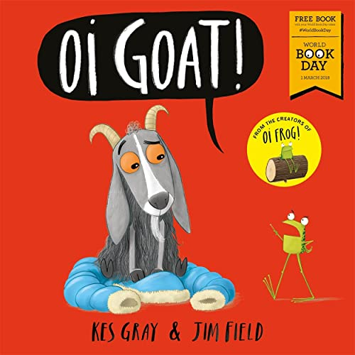 Oi Goat!: World Book Day 2018 (Oi Frog and Friends)