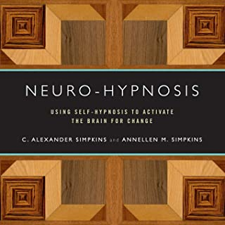 Neuro-Hypnosis: Using Self-Hypnosis to Activate the Brain for Change (Norton Professional Books)