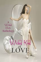 A Wicked Kind of Love: Anthology (English Edition)