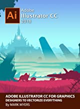 ADOBE ILLUSTRATOR CC FOR GRAPHICS DESIGNERS TO VECTORIZE EVERYTHING