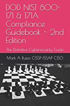 DOD NIST 800-171 & 171A Compliance Guidebook 2nd Edition: The Definitive Cybersecurity Guide