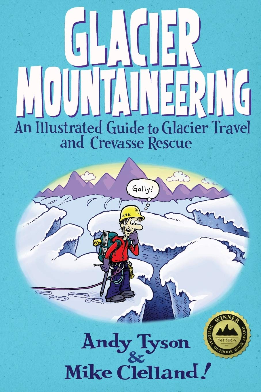Download Glacier Mountaineering (How To Climb Series) Idioma Inglés]: An Illustrated Guide To Glacier Travel And Crevasse Rescue, ...
