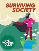 Surviving Society (The One Woman's Guide)