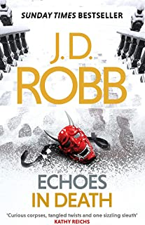 Echoes in Death: An Eve Dallas thriller (Book 44)