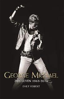 George Michael: Zijn leven 1963-2016