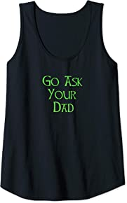 Go Ask Your Dad Tank Top