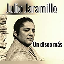 un disco mas julio jaramillo