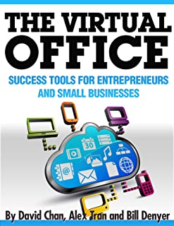 The Virtual Office: Success Tools for Entrepreneurs and Small Businesses