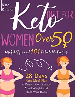 Sponsored Ad - KETO DIET FOR WOMEN OVER 50: Useful Tips and 101 Delectable Recipes. 28 days Keto Meal Plan to Regain Confi...