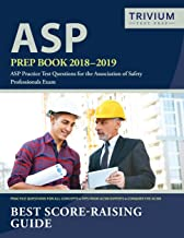 ASP Prep Book 2018-2019: ASP Practice Test Questions for the Association of Safety Professionals Exam (20 practice questions)