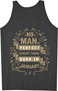 No Man Is Perfect Except Those Born In January お誕生日 男性用 Tank Top Sleeveless Shirt