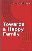 Towards a Happy Family (English Edition)