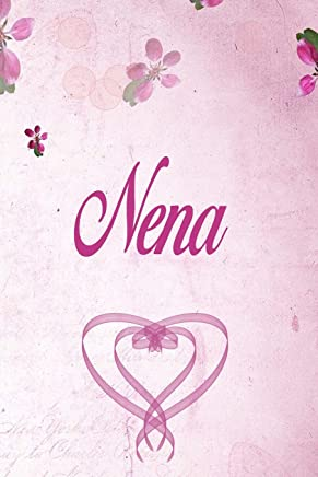 Nena: Personalized Name Notebook/Journal Gift For Women & Girls 100 Pages (Pink Floral Design) for School, Writing Poetry, Diary to Write in, Gratitude Writing, Daily Journal or a Dream Journal.