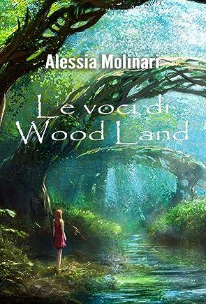 Le voci di Wood Land