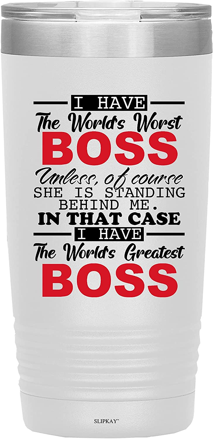 Worlds Worst Boss Unless She Save money Is Standing Tumbler Choice Me 20oz Behind