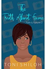 The Truth About Fame: Faith & Fortune 2 Kindle Edition