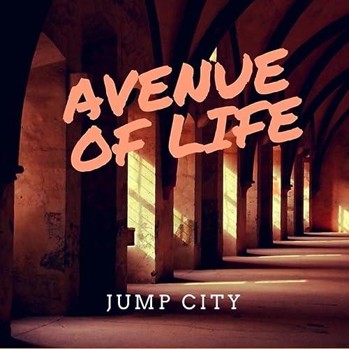 Avenue Of Life By Jump City On Amazon Music Amazon Com