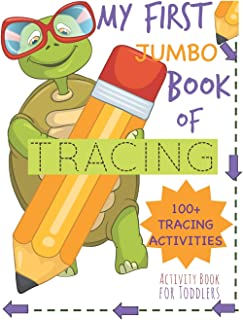 My First Book of Tracing Jumbo 100+Tracing Activities Activity Book for Toddlers: Beginning Tracing Book for Handwriting S...