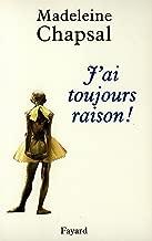 J'ai toujours raison ! (Littérature Française) (French Edition)