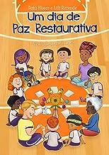 Um dia de Paz Restaurativa (Portuguese Edition)