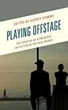 Playing Offstage: The Theater as a Presence or Factor in the Real World (Transforming Literary Studies)