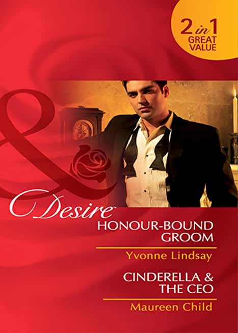 Honour-Bound Groom / Cinderella & the CEO: Honour-Bound Groom (Wed at Any Price, Book 1) / Cinderella & the CEO (Kings of California, Book 8) (Mills & ... (Mills and Boon Desire) (English Edition)