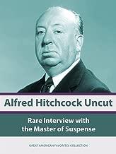 Alfred Hitchcock Uncut