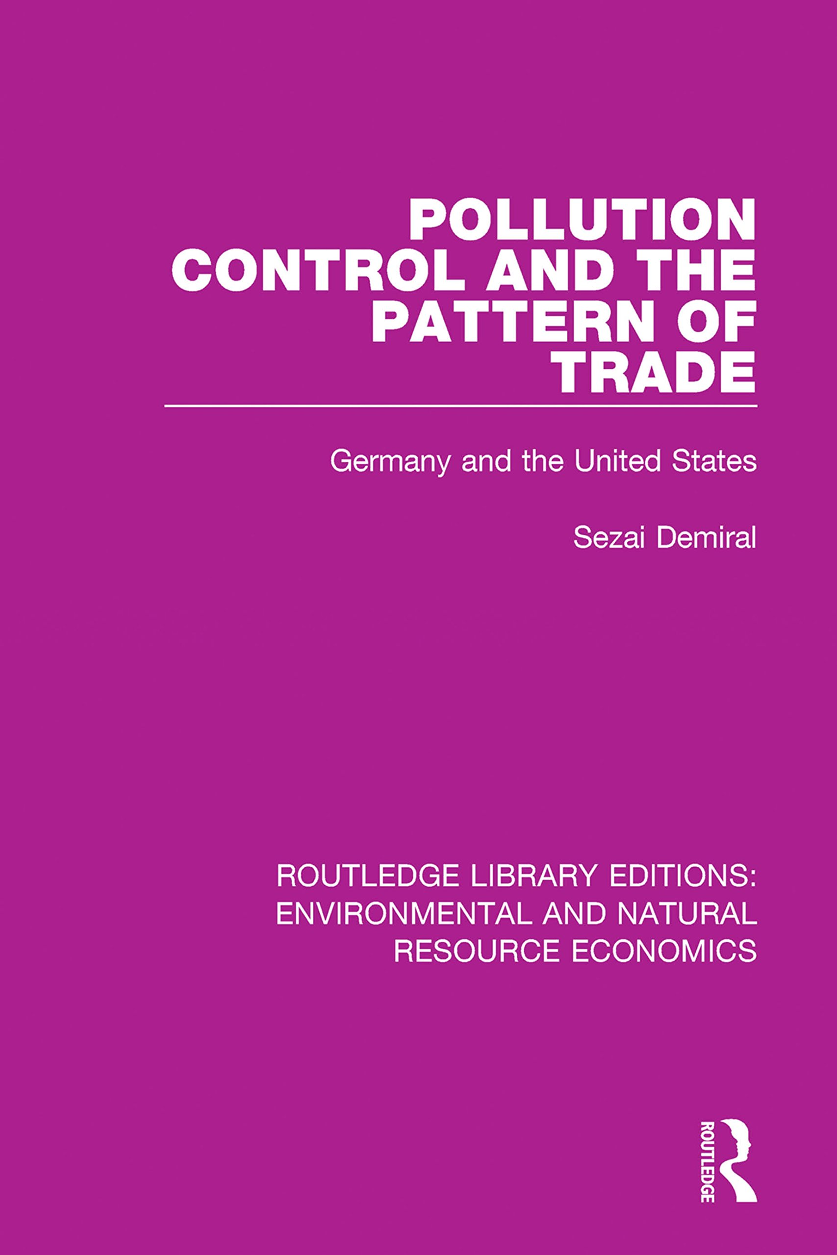 Pollution Control and the Pattern of Trade: Germany and the United States (Routledge Library Editions: Environmental and Natural Resource Economics)